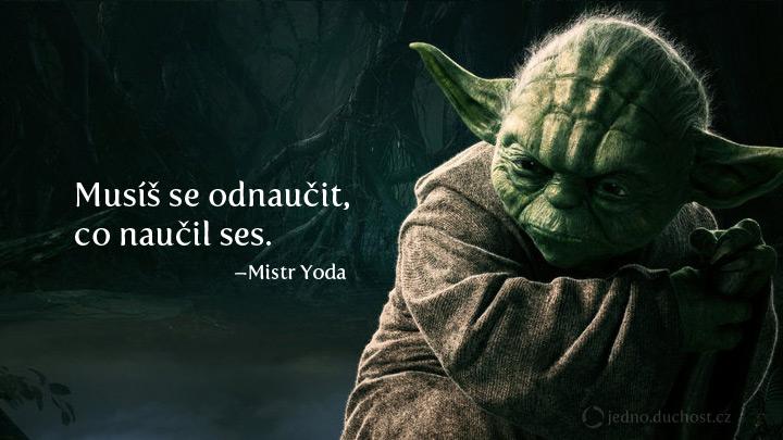 Musíš se odnaučit …