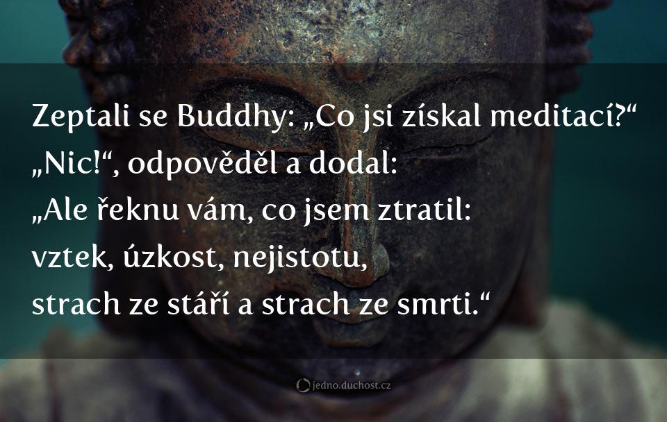 zeptali-se-buddhy-co-ziskal-meditovanim-nic-ale-ztratil-jsem-vztek-strach-uzkost-jedno.duchost